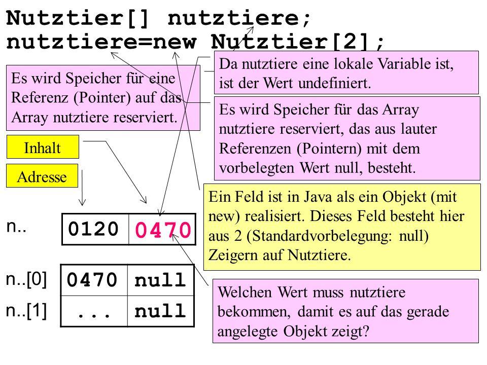 Nutztier[] nutztiere; nutztiere=new Nutztier[2];